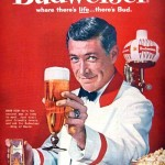 """An ad from Budweiser's glory days as truly the """"King of Beers"""", at least in sales."""
